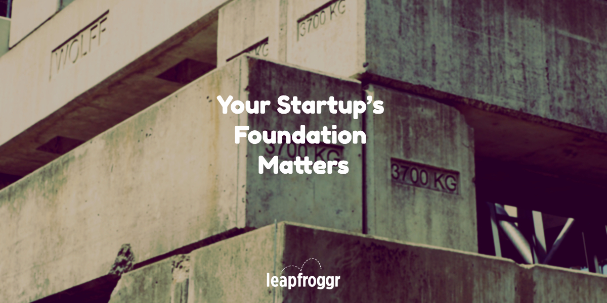 Founder Talk: Build a Great Startup Team with a Great Foundation