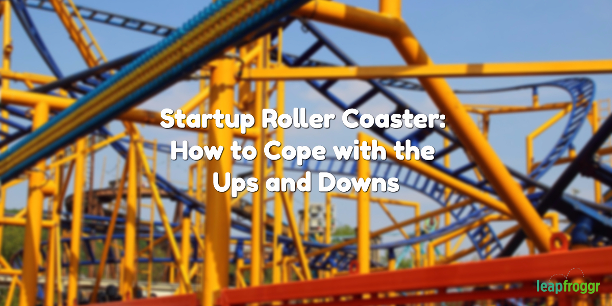 Startup Roller Coaster: How to Cope with the Ups and Downs