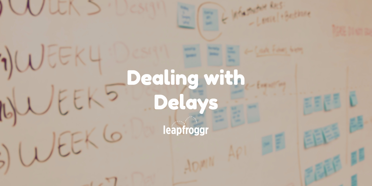 Dealing with Launch Delay and Why You Need to Launch Quickly